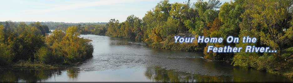 Your Home on the Feather River...